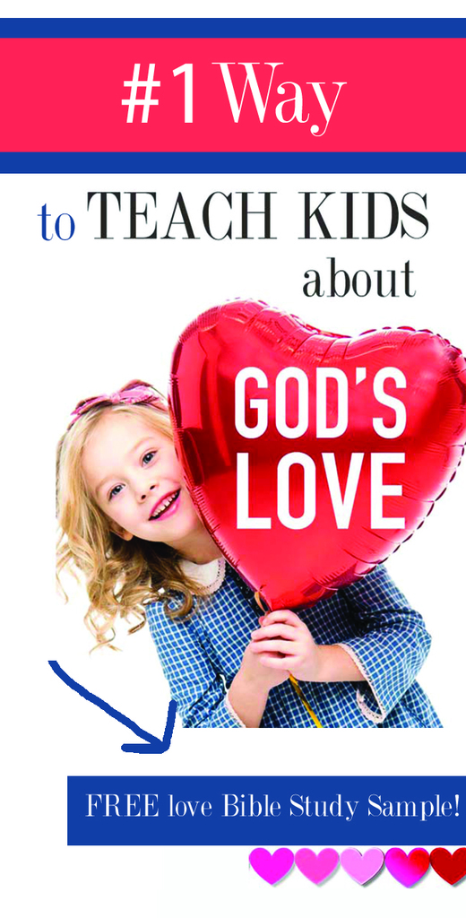 teach kids about gods love | teach kids about god's love | teaching kids about God's love | teaching kids about gods love | teaching kids about God | bible verses about love | love bible study