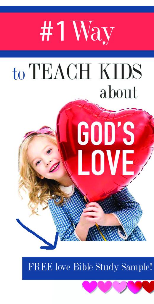 teach kids about gods love | teach kids about god's love | teaching kids about God's love | teaching kids about gods love | teaching kids about God | bible verses about love | love bible study