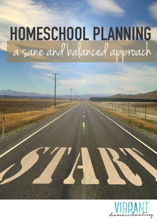 Looking for a sane, balanced approach to homeschool planning? This veteran homeschool mom shares her tips for realistic homeschool planning. Vibrant Homeschooling