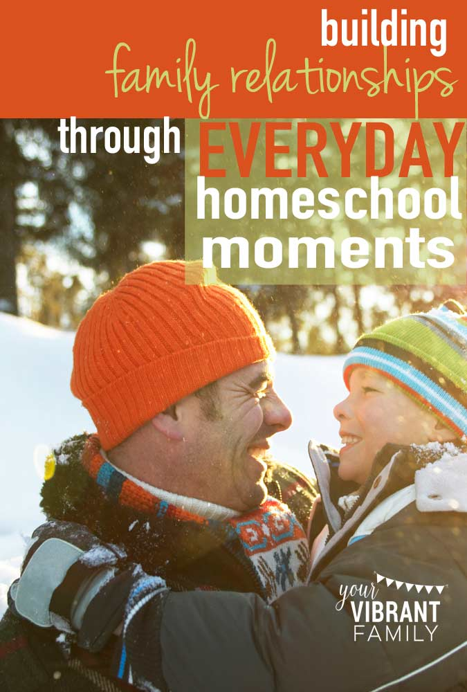 Let's face it: building family relationships in the everyday of homeschooling can be a challenge. What does it look like? How can it happen?