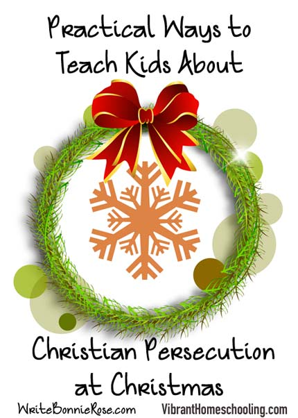 Practical ways to teach kids about the persecuted church at Christmas. Crafts, activities and more! 12 Days of Christmas Teachable Moments Series