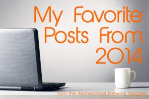 iHomeschool Network--My Favorite Posts from 2014 from the iHomeschool Network bloggers!