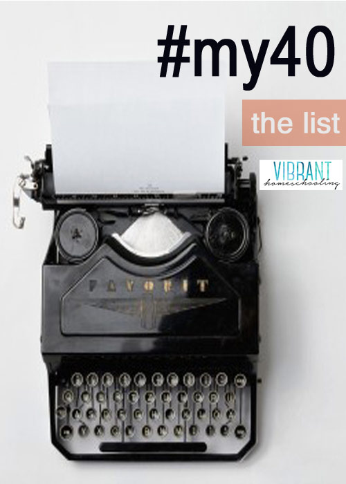 In honor of my 40th Birthday, I'm taking this week to thank the 40 most influential people in my life. This is my 40: the list of people who have made me who I am. #my40 Vibrant Homeschooling