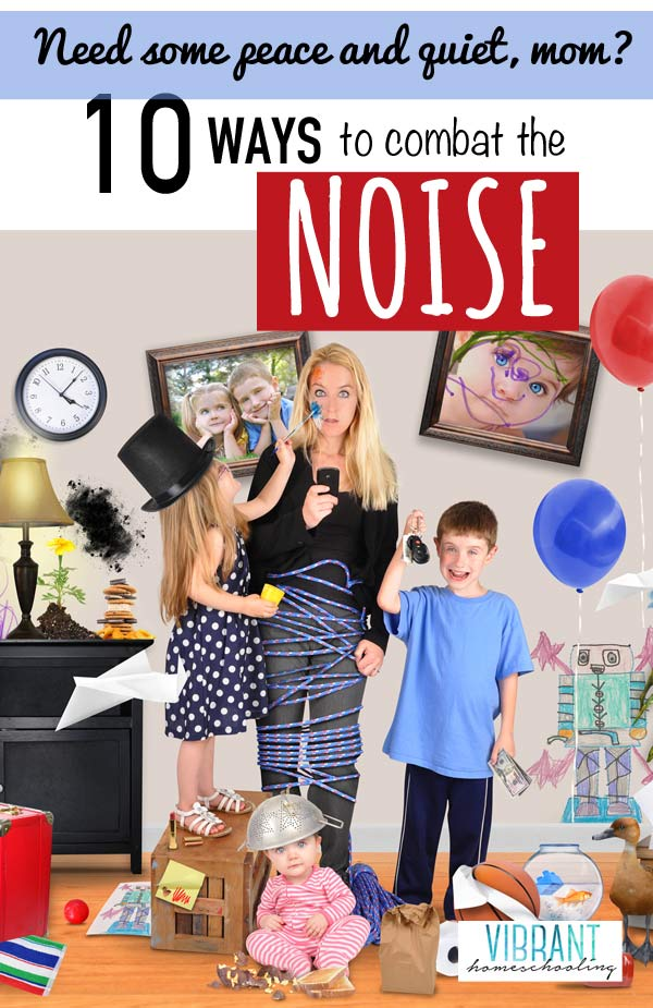 "While a clean house and obedient kids are high on every mom's wishlist, my guess is that, many days, simple ""peace and quiet"" is what many moms like us crave most. How can we turn down the noise of motherhood? Here's one mom's real-world tips. Vibrant Homeschooling"