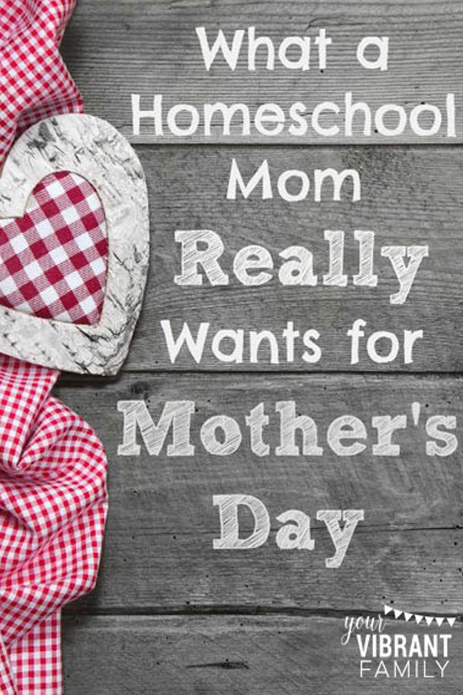 Can you guess what every homeschool mom wants for Mother's Day? Homeschool moms, read this and be encouraged, knowing that you're NOT ALONE in this wish!