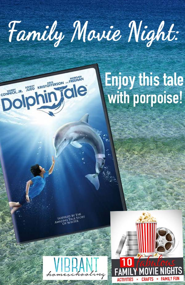 Check out this family movie night for Dolphin Tale, including activities, conversation starters, crafts, books and more! This compelling story leads very naturally into discussions of deeper life issues and piques the interest of those kids interested in marine biology and ocean life, making it a perfect family movie night! It is one of 10 movies in Vibrant Homeschooling's Fabulous Family Movie Nights series this summer!