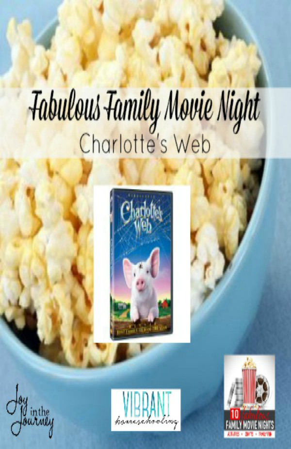 Charlotte's Web Family Movie Night: Conversation starters, Family Friendly Crafts, and More! It's all part of the Fabulous Family Movie Nights Series at Vibrant Homeschooling. A new movie every Thursday through August 27!