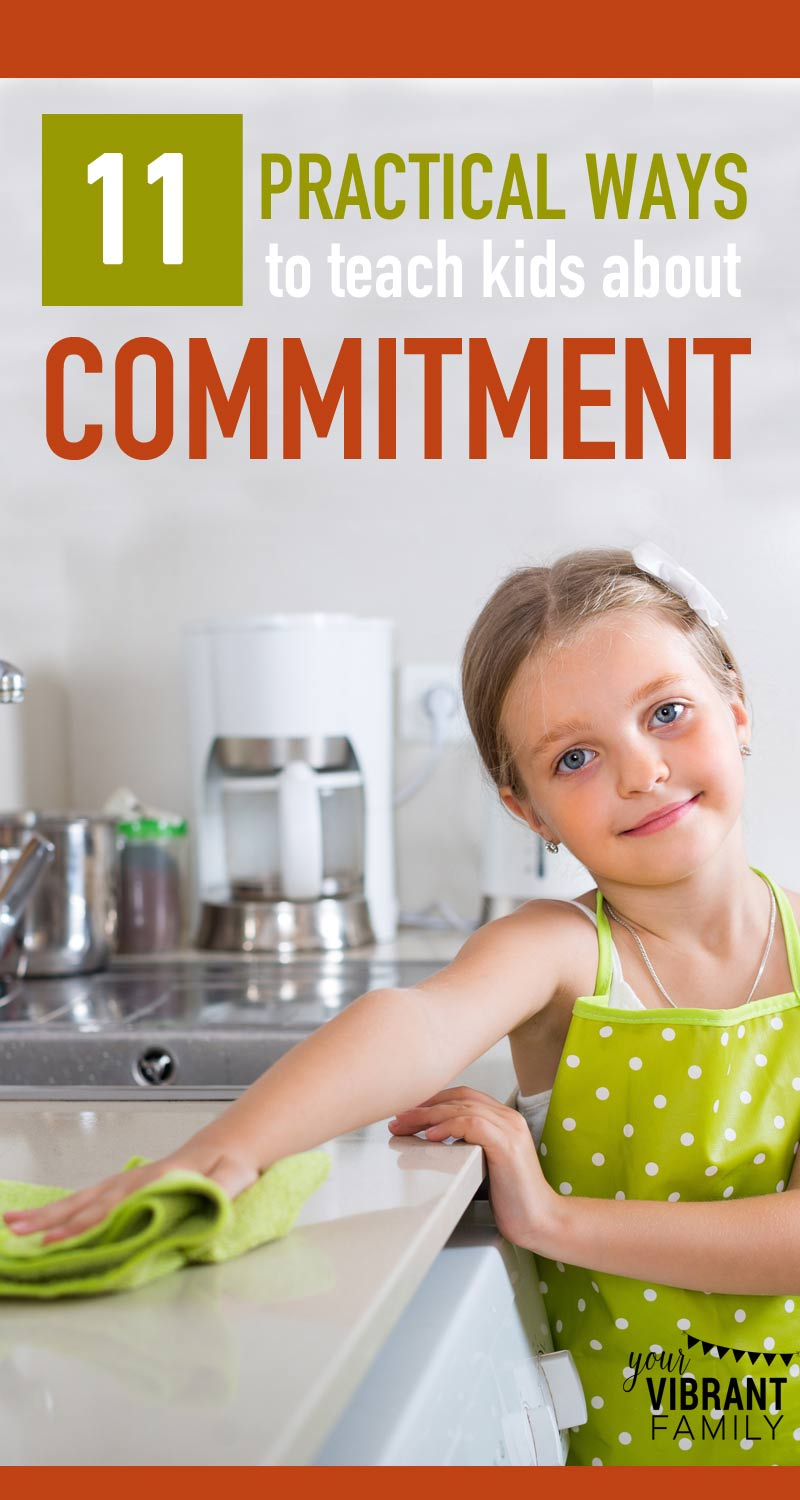 Commitment—it's such an important character trait for kids to learn! How can we both model commitment and give kids hands-on experience learning about commitment? Be inspired with these great tips and practical tools for all parents!