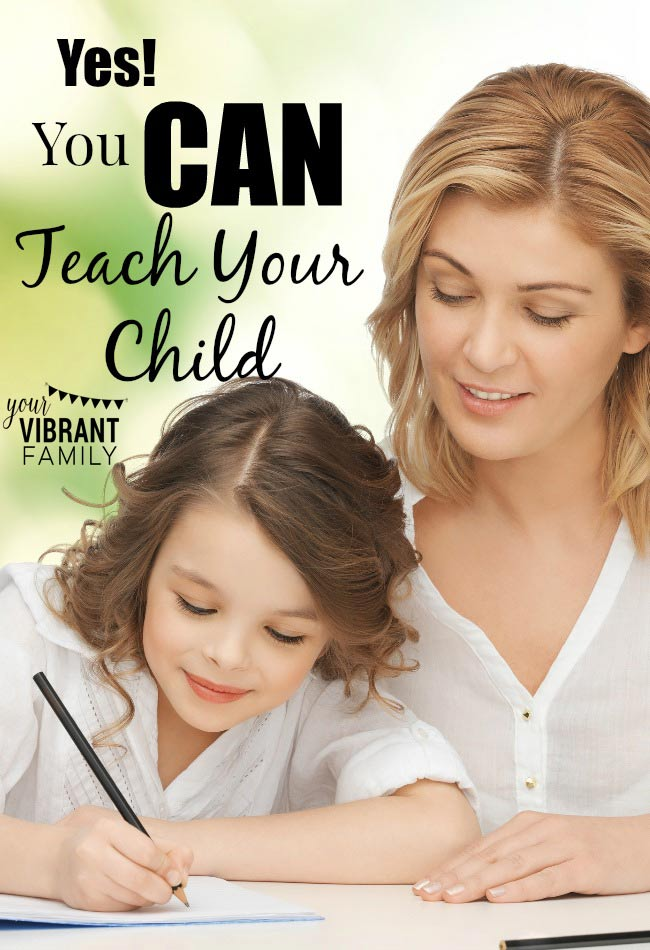 """At some point in your homeschool journey, I'm guessing you've asked yourself this question: """"Can I really teach my child?"""" While this is normal, and even appropriate at times (we should self-examine), please know that yes...you are enough. And not just enough, but here are a few compelling reasons why you...yes, you can teach your child the best. We're sharing our family's testimonies to this fact in this post. Don't miss it!"""