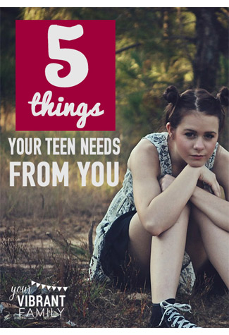 325-x-475-5-Things-YOur-Teen-Needs-from-You