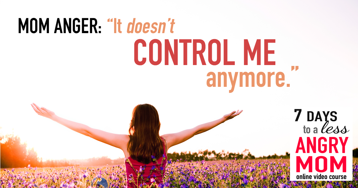 1200 x 630 FB--Mom Anger it Doesnt Control Me Anymore