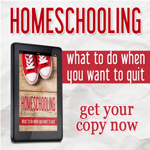 300-x-300-Homeschool--What-to-Do-When-You-Want-to-Quit