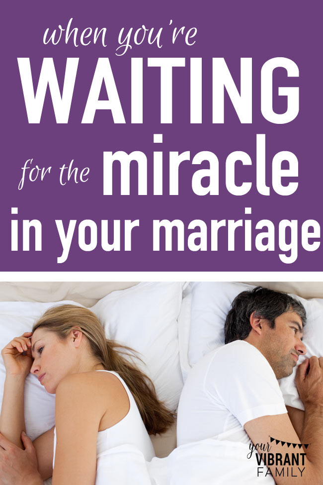marriage miracle | save marriage divorce | marriage relationships | not happy my marriage | need marriage advice | I need marriage advice | change spouse | bored marriage | getting bored marriage | waiting spouse change | spouse change