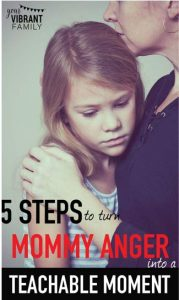 turn mommy anger into teachable moment