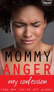 mommy anger confession