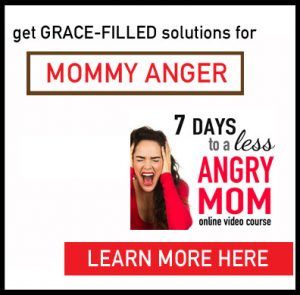 get-grace-filled-solutions-for-dealing-with-mommy-anger