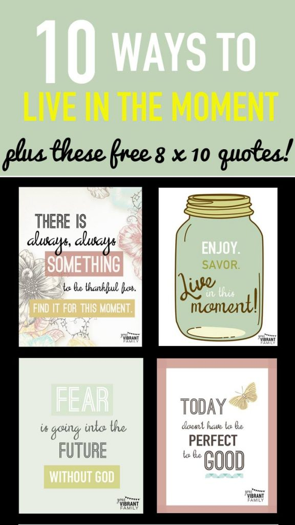 How can we enjoy life--and truly livein the moment--when we're in a survival-mode season? Learn how to stop obsessing; How to find peace in the chaos; plus new habits that bring happiness and light into crazy-busy moments. And get (4) FREE 8 x 10 Printable Quotes for your home!