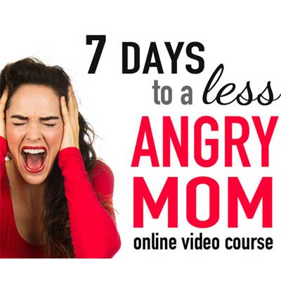 7 DAYS TO A LESS ANGRY MOM VIDEO COURSE