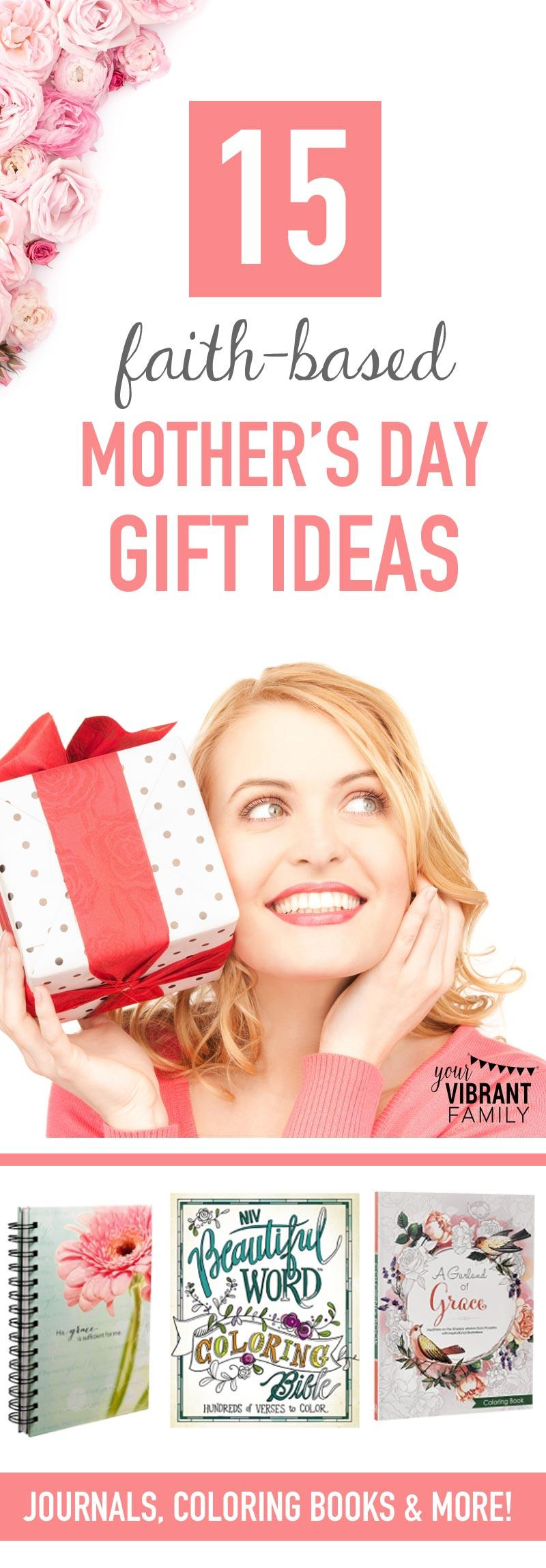 Need a Mother's Day gift or birthday gift for your mom (or a friend)? These 15 gift ideas will inspire her faith and continually bless her year-round! These are the kind of birthday or Mothers Day gifts I'd like to receive!