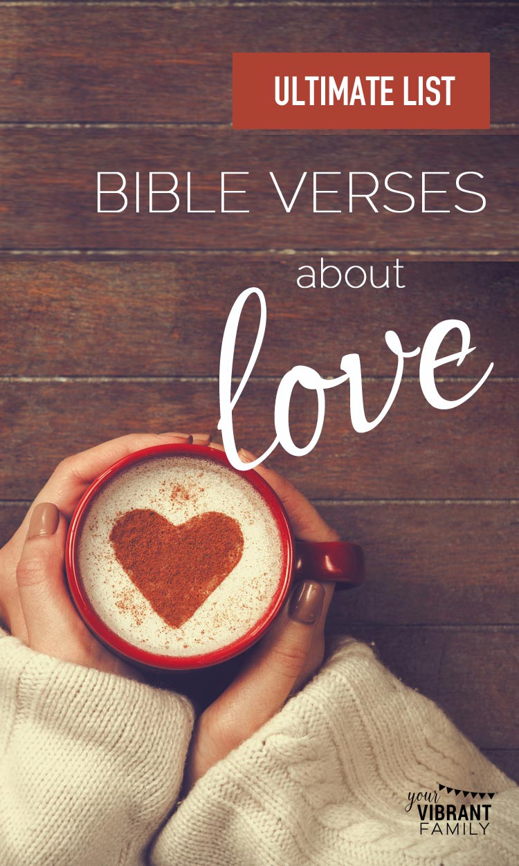 Love Bible Quotes Extraordinary Ultimate List Of Bible Verses About Love  Your Vibrant Family