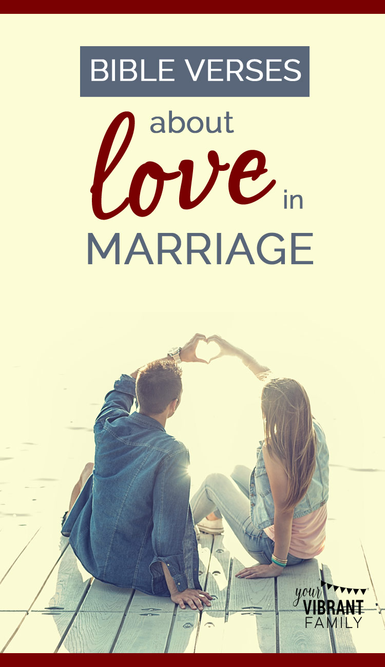 Bible Quotes On Love And Marriage Encouraging Bible Verses About Love In Marriage  Your Vibrant Family