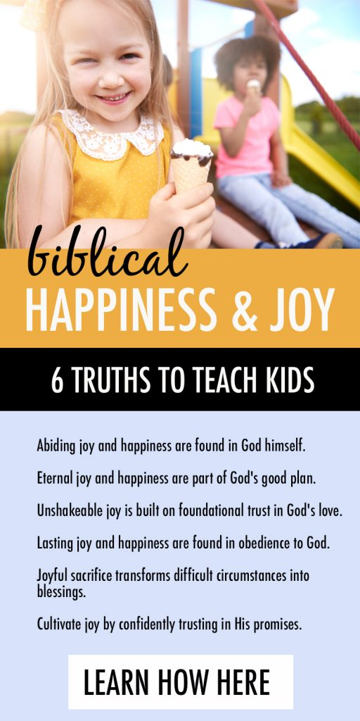 bible verses children joy | teaching children joy | bible verses children | bible verses for kids |bible verse children | bible verses kids | difference between happiness joy | difference between joy happiness | joy bible verses