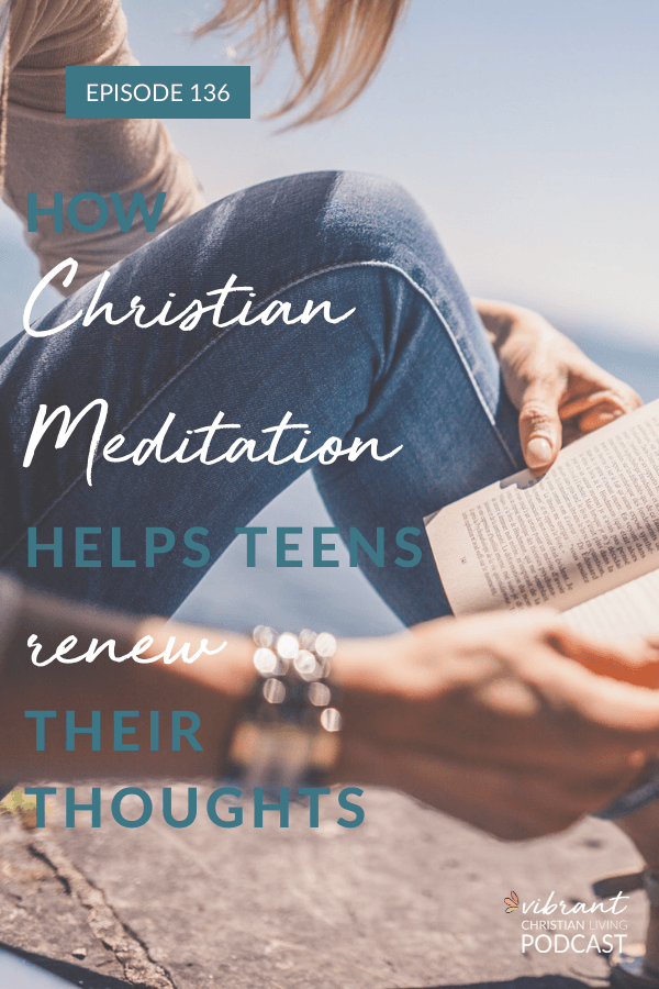 Do you want to help teens renew their thought life and grow closer to God? Here are some practical tips on Christian meditation for teens.