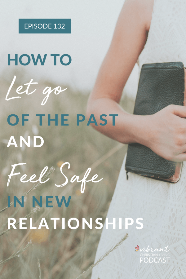 new relationships   past hurts   safe relationships   relationship with God   relationships and God