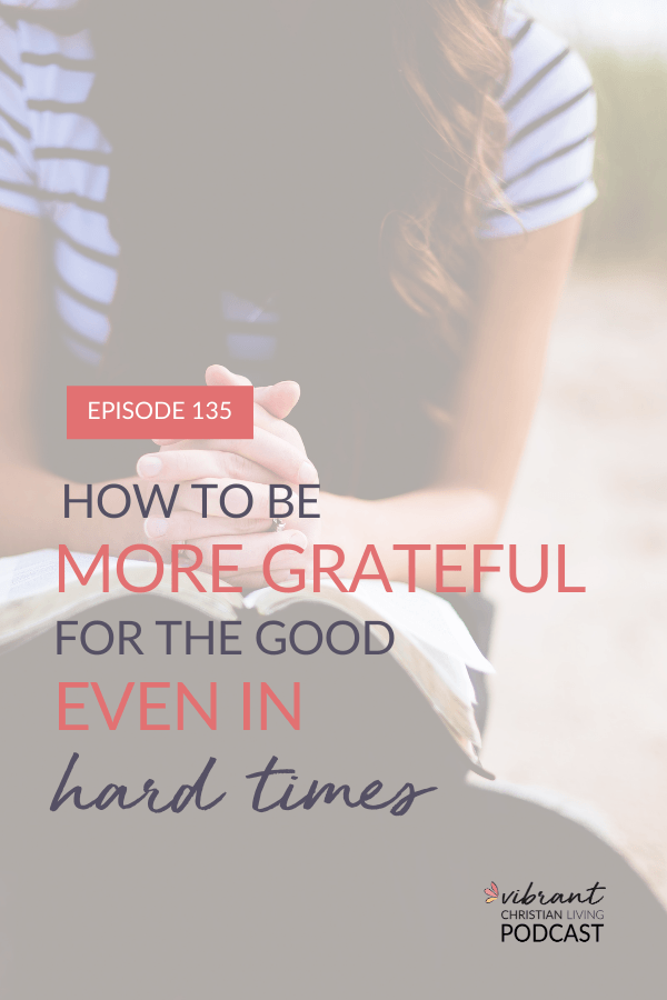 Practicing gratitude is easy when life is good, but how can we practice gratitude when hard times hit? How can we be more grateful when we're unhappy with life circumstances? How to find more gratitude when walking through trials, plus a free gratitude challenge.